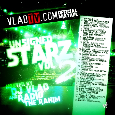 VladTV.com Unsigned Starz Vol 2 - Hosted By Radio The Rahim | DJ Vlad